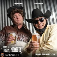 Hard Know Brewery Trivia Night with Turner Hicks and Redneck Rick